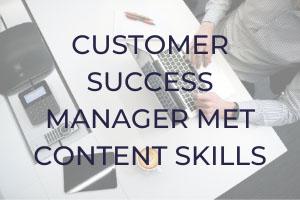 Customer Success Manager met content-skills